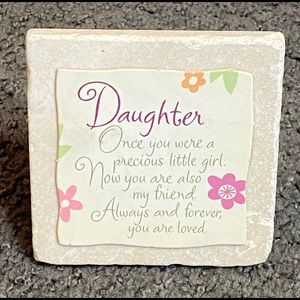 """Daughter Stone Message Stand. Measures 4"""" x 4"""""""